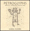 Petroglyphs: Ancient Language, Sacred Art