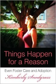 Things Happen for a Reason: Even Foster Care and Adoption