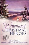 Wyoming Christmas Heroes by Jeanie Smith Cash