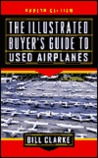 The Illustrated Buyer's Guide to Used Airplanes