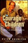 The Courage of Children: My Life with the World's Poorest Kids