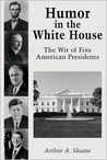 Humor in the White House: The Wit of Five American Presidents