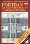 FORTRAN 77 & Numerical Methods for Engineers & Scientists