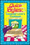 Quick Bytes: Computer Lover's Cookbook