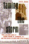 Taming the Storm: The Life and Times of Judge Frank M. Johnson and the South's Fight over Civil Rights