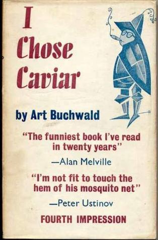I Chose Caviar by Art Buchwald
