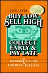 Buy Low, Sell High, Collect Early, and Pay Late: The Manager's Guide to Financial Survival