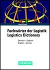 Logistics Dictionary, German to English and English to German. Fachwoerter der Logistik Deutch Englisch und Englisch Deutsch