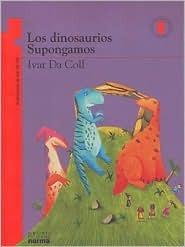 Los Dinosaurios/ Supongamos/ The Dinosaurs/ Let's Suppose