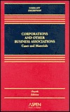 Corporations and Other Business Associations: 2003 Cases and Materials (Law School Casebook Series)