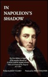 In Napoleon's Shadow: The Memoirs of Louis-Joseph Marchand, Valet and Friend of the Emperor, 1811-1821