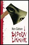 Bloody Liggie by Ken Catran