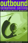 Outbound Telephone Selling: A Management Manual