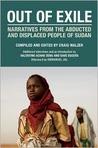 Out of Exile: Narratives from the Abducted and Displaced People of Sudan (Voice of Witness)