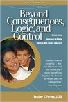 Beyond Consequences, Logic, and Control: A Love Based Approach to Helping Children With Severe Behaviors, Volume 2