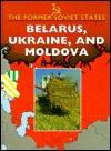 Belarus, Ukraine, & Moldova