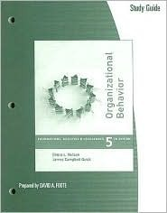 Study Guide for Nelson/Quick's Organizational Behavior: Foundations, Reality and Challenges, 5th