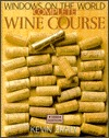Windows on the World Complete Wine Course by Kevin Zraly