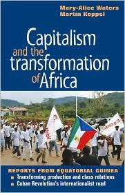 capitalism-and-the-transformation-of-africa-reports-from-equatorial-guinea