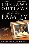 inlaws-outlaws-and-the-functional-family-a-real-world-guide-to-resolving-family-issues