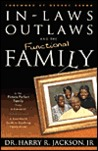Inlaws Outlaws and the Functional Family: A Real-World Guide to Resolving Family Issues