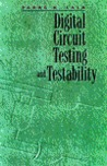 Digital Circuit Testing and Testability