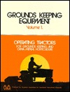 Groundskeeping Equipment: Operating Tractors for Groundskeeping and Ornamental Horticulture