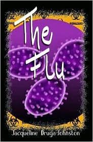 The Flu by Jacqueline Druga