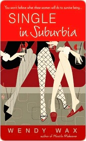 Single in Suburbia by Wendy  Wax