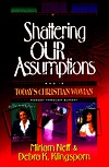 Shattering Our Assumptions