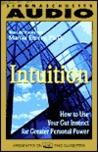Intuition How to Use Your Gut Instinct for Greater Personal Power: How to Use Your Gut Instinct for Greater Personal Power