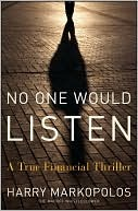 No One Would Listen by Harry Markopolos