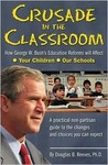 Crusade in the Classroom: How George W. Bush's Education Policies Will Affect Your Children and Our Schools