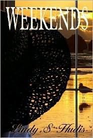 Weekends by Lindy S. Hudis