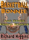 Basketball Bonnie and Other Erotic Stories