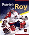 Hockey Heroes: Patrick Roy