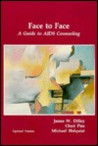 Face to Face: A Guide to AIDS Counseling