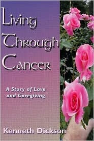 Living Through Cancer: A Story of Love and Caregiving Plus Workbook