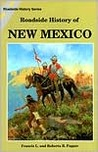 Roadside History of New Mexico by Francis L. Fugate