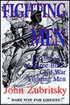 Fighting Men: A Chronicle of Three Black Civil War Fighting Men