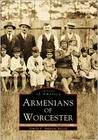 Armenians of Worcester (Images of America: Massachusetts)