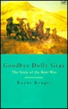 Goodbye Dolly Gray: The Story of the Boer War
