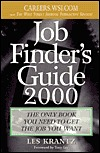 Job Finder's Guide, 2000: The Only Book You Need to Get the Job You Want