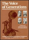 VOICE OF GENERATIONS, THE: A History of Communications in Newfoundland