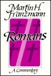 Romans by Martin H. Franzmann