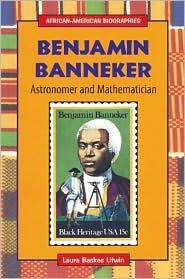 Benjamin Banneker: Astronomer and Mathematician