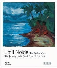 Emil Nolde: The Journey to the South Seas 1913-1914