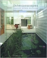 Interiorscapes: Gardens Within Buildings