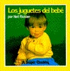 Los juguetes del bebe (super chubby board book)(spanish version originally published as Baby's Toys