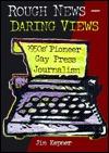Rough News, Daring Views: 1950's Pioneer Gay Press Journalism